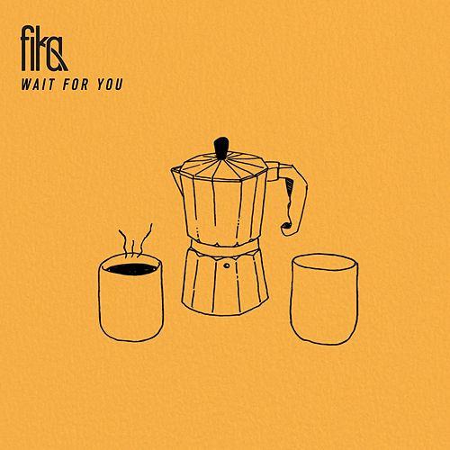 Wait for You by Fika