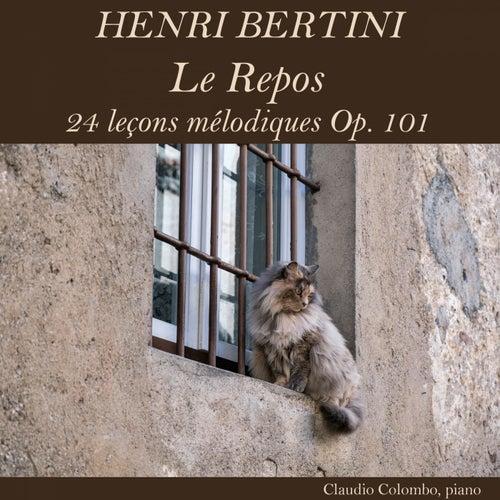 Henri Bertini: Le Repos, 24 leçons mélodiques, Op. 101 by Claudio Colombo