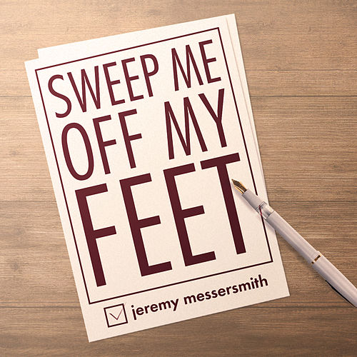 Sweep Me off My Feet by Jeremy Messersmith