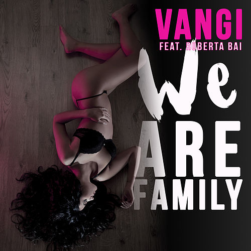 We Are Family de Vangi