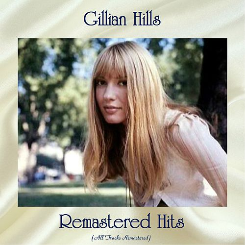 Remastered Hits (All Tracks Remastered) de Gillian Hills
