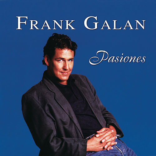 Pasiones by Frank Galan