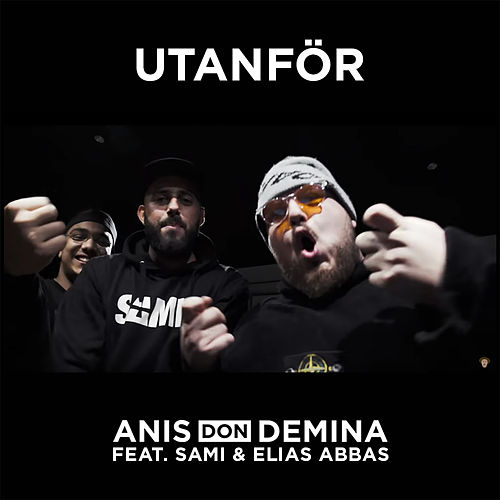 Utanför (feat. SAMI & Elias Abbas) de Anis Don Demina