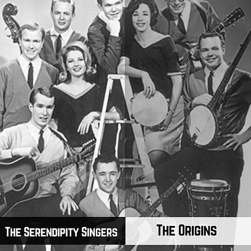 The Origins by Serendipity Singers