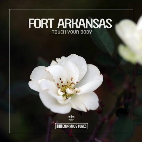 Touch Your Body de Fort Arkansas