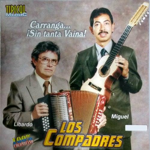 Carranga...Sin Tanta Vaina! by Los Compadres