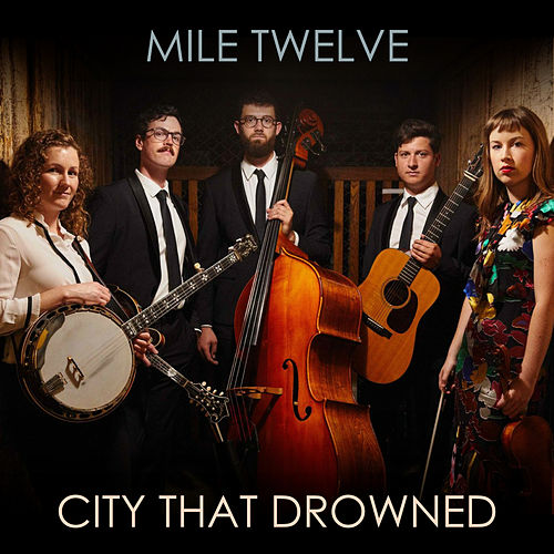 City That Drowned von Mile Twelve