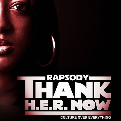 Thank H​.​E​.​R. Now by RAPSODY