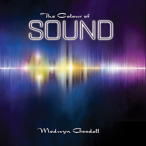 The Colour of Sound by Medwyn Goodall
