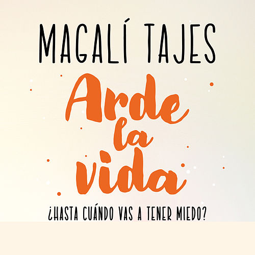 Arde la vida de Magali Tajes