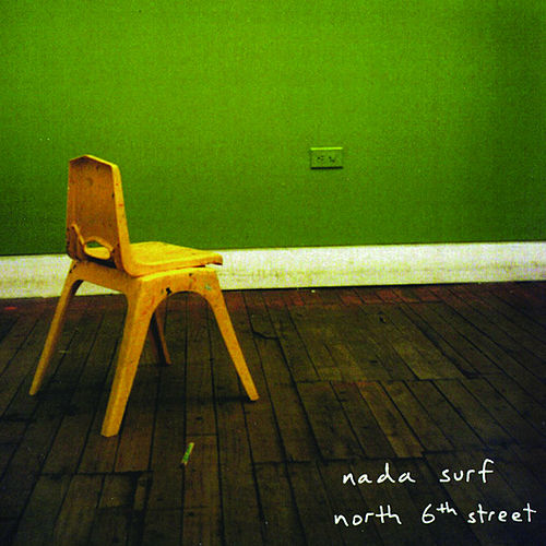 North 6th Street by Nada Surf