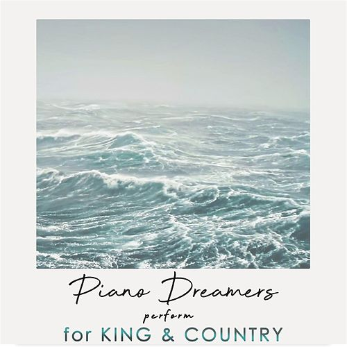 Piano Dreamers Perform For King & Country by Piano Dreamers