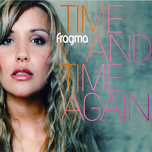 Time And Time Again by Fragma