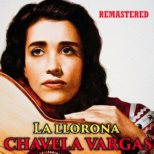 La Llorona (Remastered) de Chavela Vargas