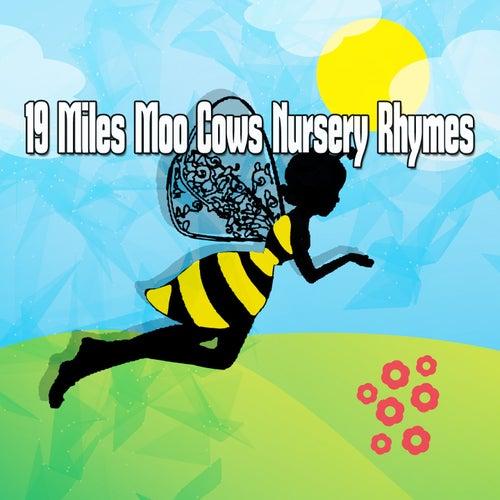 19 Miles Moo Cows Nursery Rhymes de Nursery Rhymes