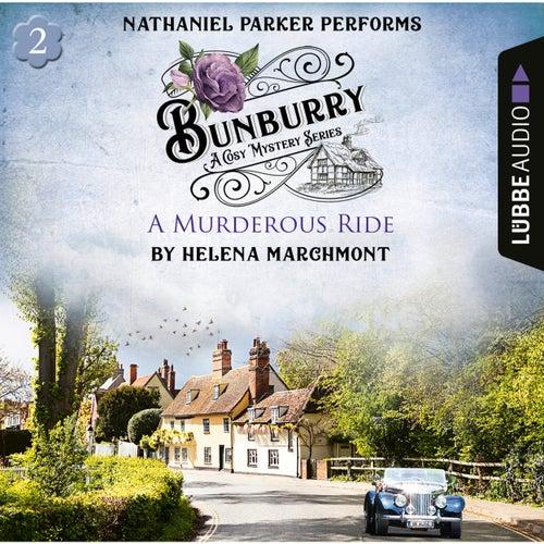 A Murderous Ride - Bunburry - A Cosy Mystery Series, Episode 2 (Unabridged) von Helena Marchmont