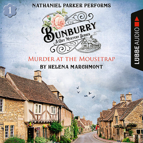 Murder at the Mousetrap - Bunburry - A Cosy Mystery Series, Episode 1 (Unabridged) von Helena Marchmont