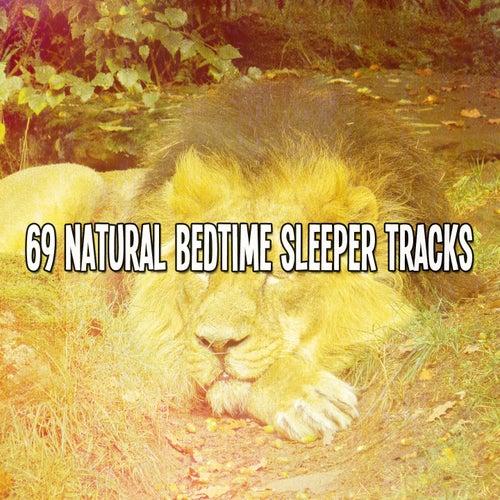 69 Natural Bedtime Sleeper Tracks by Baby Sleep Sleep