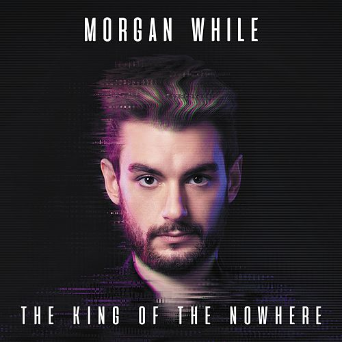 The King of the NowHere by Morgan While