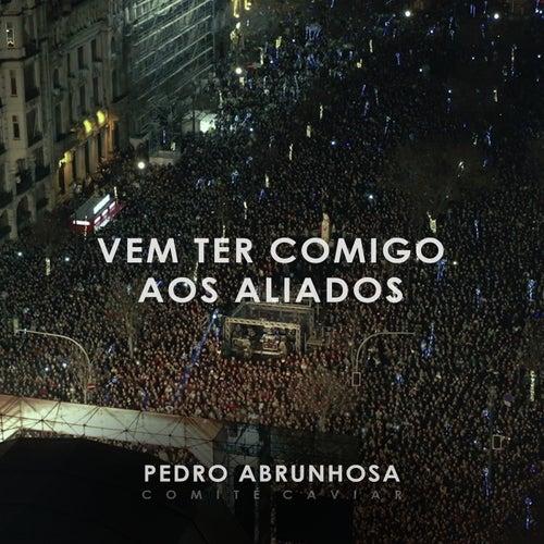 Vem Ter Comigo Aos Aliados by Pedro Abrunhosa