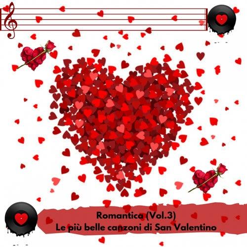 Romantica (Vol.3) (Le più belle canzoni di San Valentino) de Various Artists