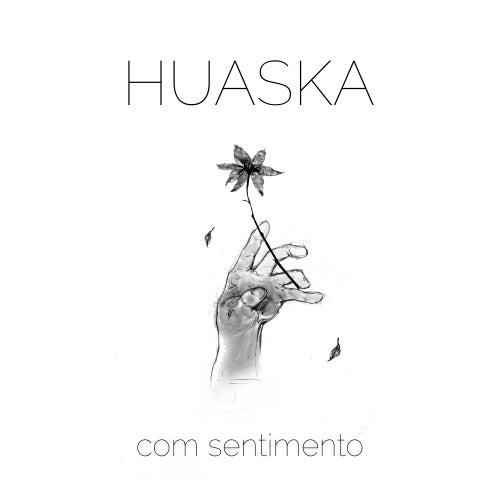 Com Sentimento de Huaska