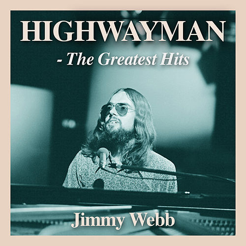 Highwayman: The Greatest Hits von Jimmy Webb