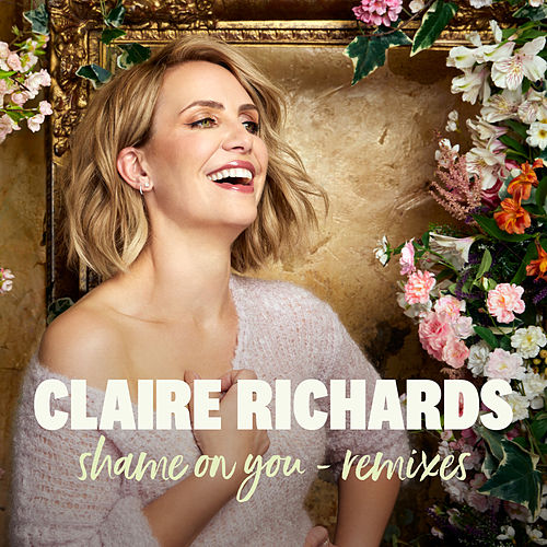 Shame on You (Remixes) by Claire Richards
