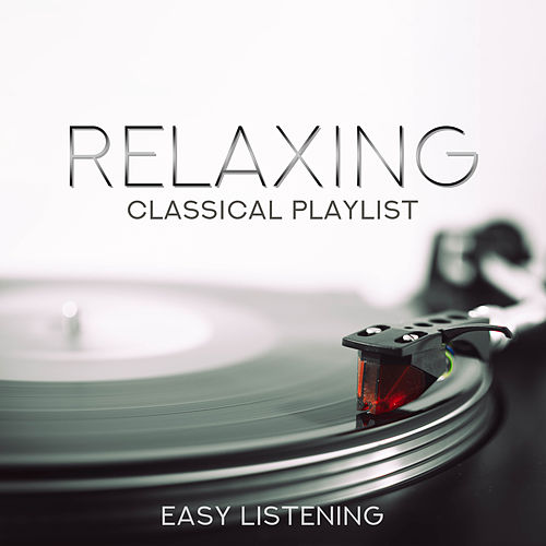 Relaxing Classical Playlist: Easy Listening de Various Artists