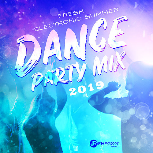 Fresh Electronic Summer Dance Party Mix 2019 von Various Artists