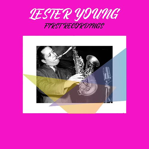 Lester Young / First Recordings by Lester Young