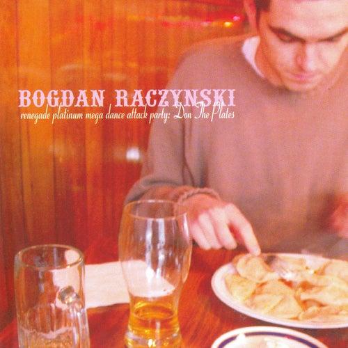 Renegade Platinum Mega Dance Attack Party: Don The Plates von Bogdan Raczynski