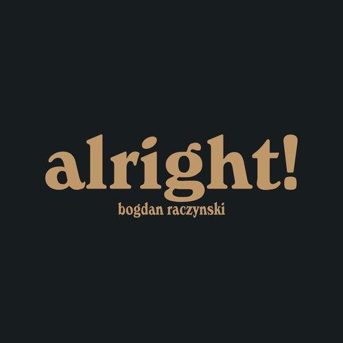 Alright! von Bogdan Raczynski