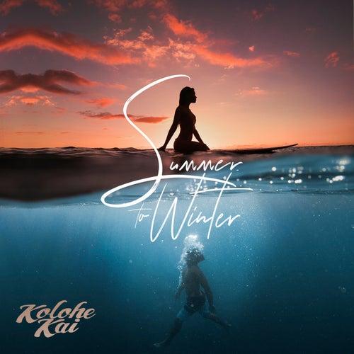 Summer to Winter by Kolohe Kai