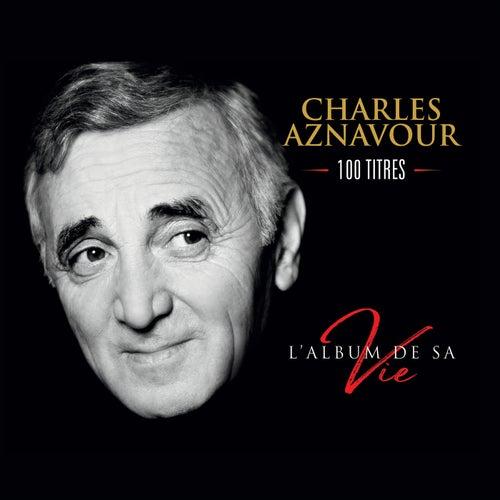 L'album de sa vie 100 titres de Charles Aznavour