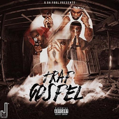 Trap Gospel by Q Da Fool