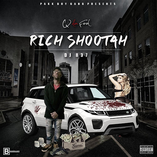 Rich Shoota von Q Da Fool