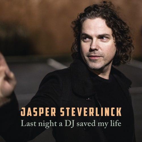 Last Night A DJ Saved My Life by Jasper Steverlinck
