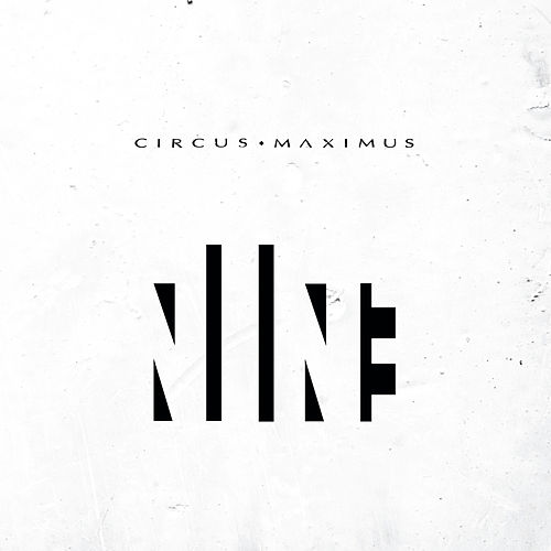 Nine by Circus Maximus