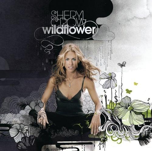 Wildflower by Sheryl Crow