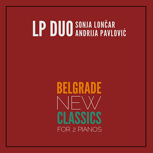 Belgrade New Classics for 2 Pianos by LP Duo