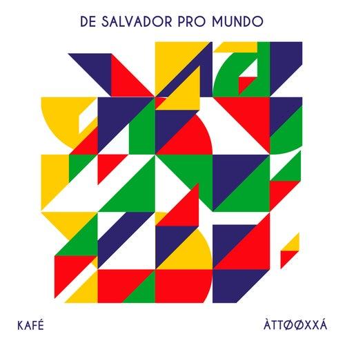 De Salvador Pro Mundo by KAF