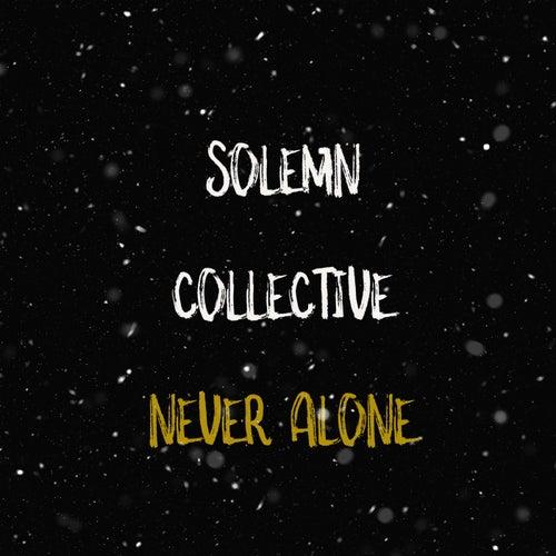 Never Alone de Solemn Collective