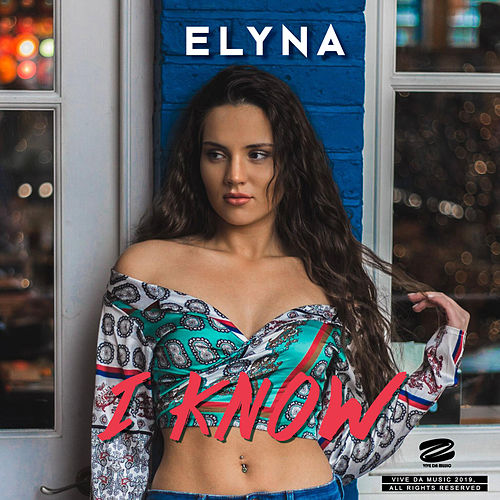 I Know by Elyna