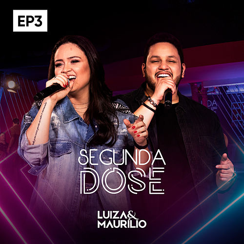 Segunda Dose, Ep3 de Luíza & Maurílio