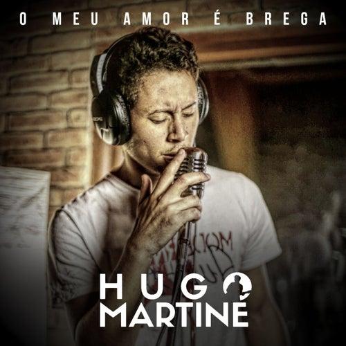 O Meu Amor É Brega von Hugo Martine