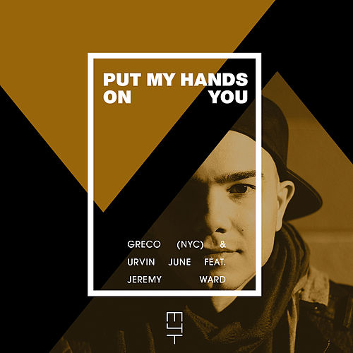 Put My Hands on You by Greco (NYC)