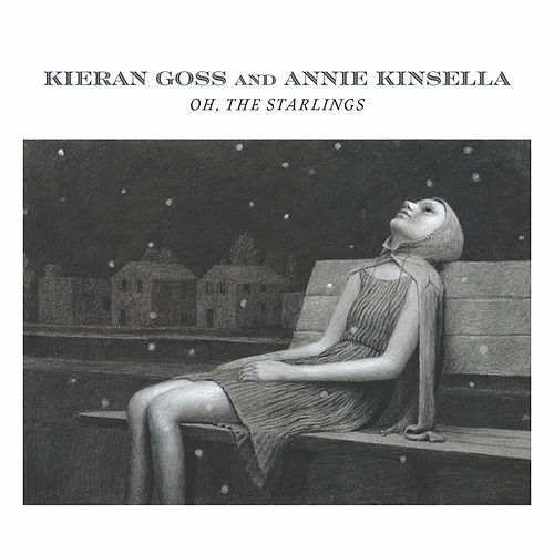 Oh, The Starlings de Kieran Goss