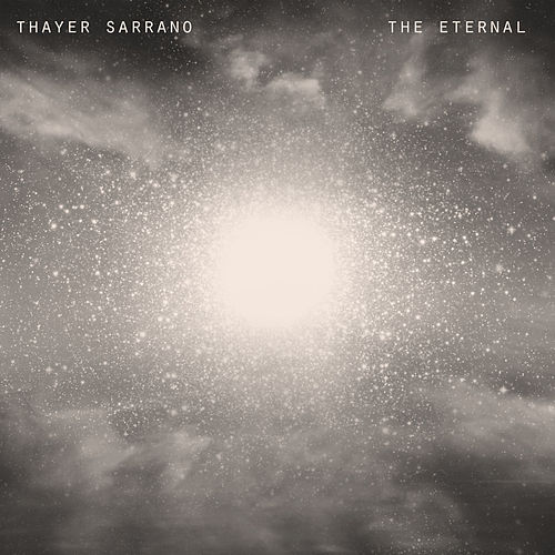The Eternal by Thayer Sarrano