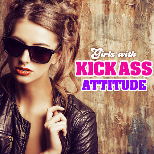 Girls with Kick Ass Attitude by The Pop Posse